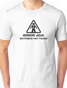 Error 404 Boyfriend Not Found Unisex T-Shirt