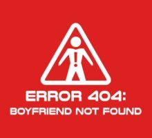 Error 404 Boyfriend Not Found by TheShirtYurt