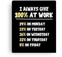 100% Effort at Work Canvas Print