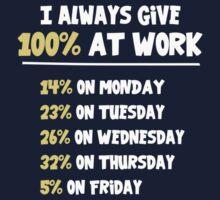 100% Effort at Work by TheShirtYurt