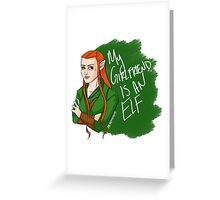 Tauriel - My Girlfriend is an Elf Greeting Card