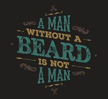 A MAN WITHOUT A BEARD IS NOT A MAN by snevi