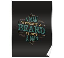 A MAN WITHOUT A BEARD IS NOT A MAN Poster