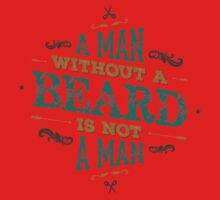 A MAN WITHOUT A BEARD IS NOT A MAN Kids Clothes