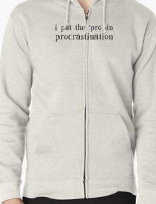 I Put the PRO in Procrastination Zipped Hoodie