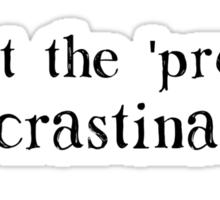 I Put the PRO in Procrastination Sticker