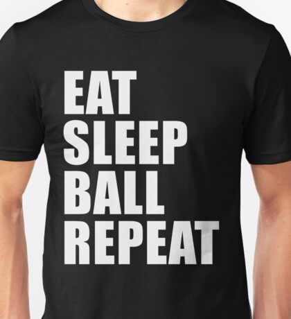 Eat Sleep Ball Repeat Sport Shirt Funny Cute Gift For Basketball Team Player Unisex T-Shirt