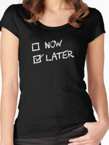 Now Vs Later and Later Wins Women's Fitted Scoop T-Shirt