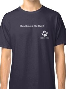 Alpha Dog #7 - Run, romp & play Classic T-Shirt