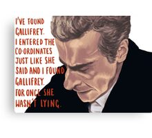 I've Found Gallifrey. Canvas Print