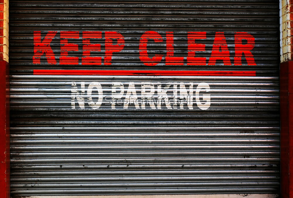 KEEP CLEAR - NO PARKING by Stephen Mitchell