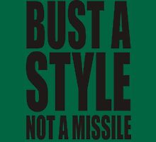 BUST A STYLE NOT A MISSILE Unisex T-Shirt