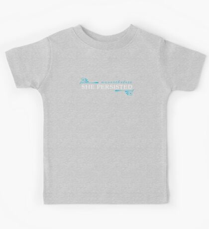 """""""Nevertheless, she persisted"""" Kids Tee"""