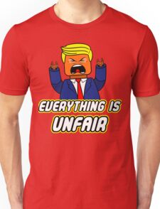 Everything Is Unfair T-Shirt