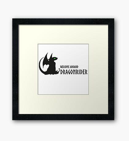 welcome aboard dragonrider Framed Print