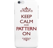 Keep Calm and Pattern On iPhone Case/Skin