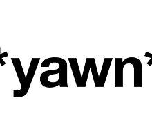 *yawn* by laurenschroer