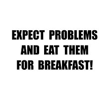 Eat Problems Breakfast by TheBestStore