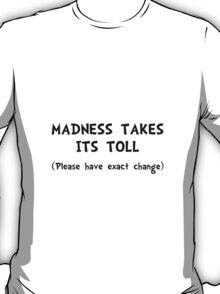 Madness Toll T-Shirt