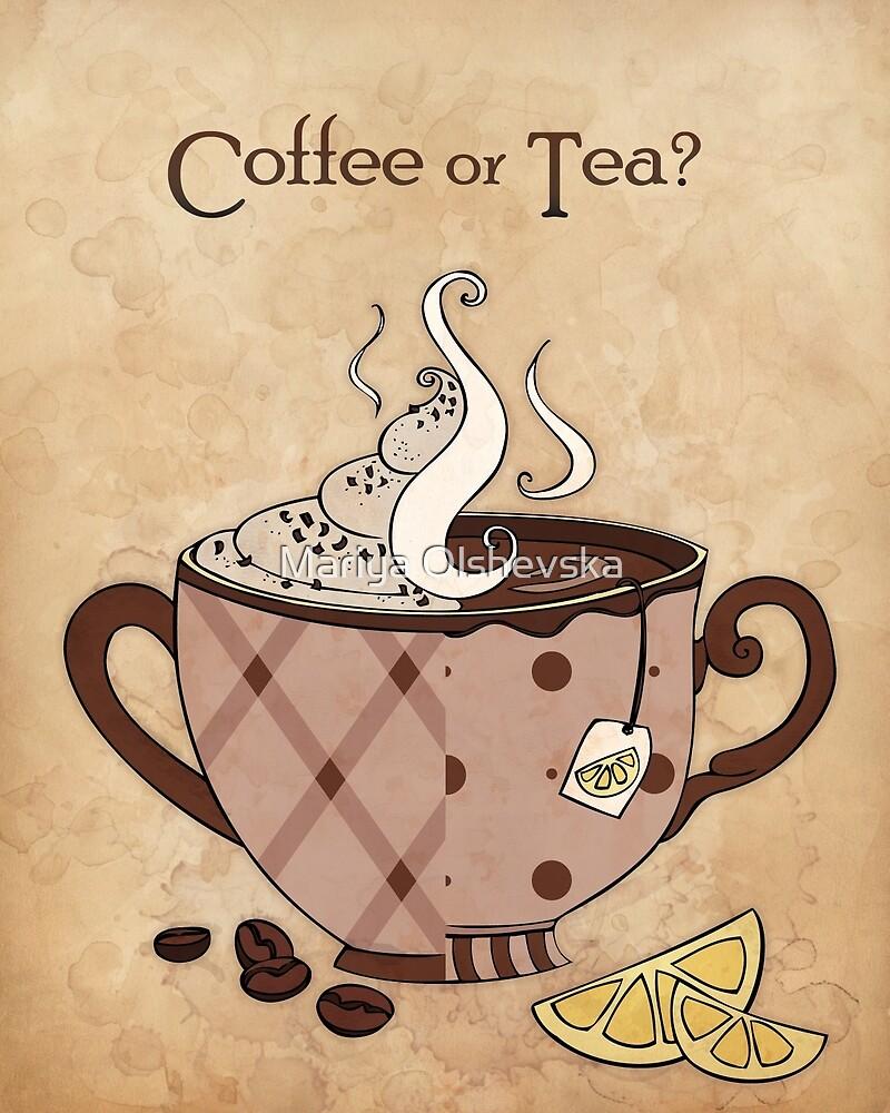 Coffee or Tea? (with text) by Mariya Olshevska