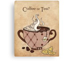 Coffee or Tea? (with text) Canvas Print
