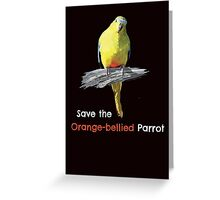 Save the Orange-bellied Parrot merchandise Greeting Card