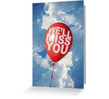 We'll Miss You Greeting Card