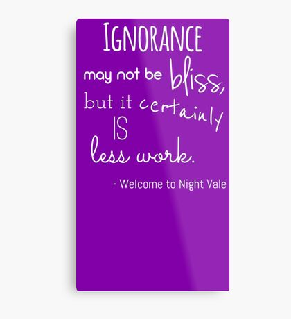 Ignorance May Not Be Bliss Metal Print