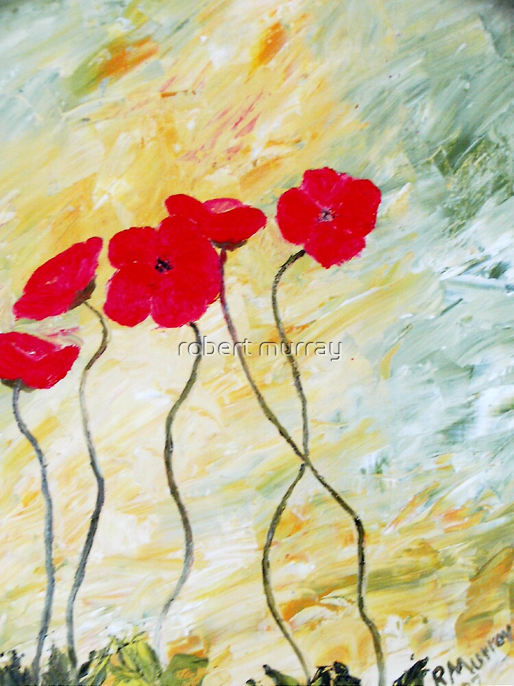 RED POPPIES by robert murray