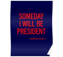 SOMEDAY I WILL BE PRESIDENT Poster