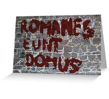 Romanes eunt domus Greeting Card