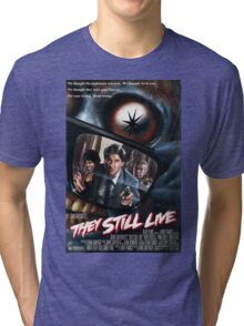 THEY STILL LIVE Tri-blend T-Shirt