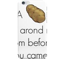 A Potato Flew Around iPhone Case/Skin