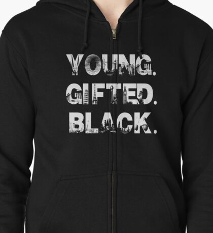 Young. Gifted. Black Zipped Hoodie
