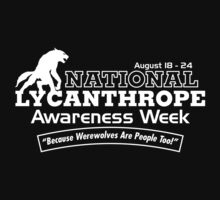 National Lycanthrope Awareness Week (White Print) T-Shirt