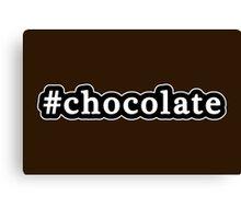 Chocolate - Hashtag - Black & White Canvas Print