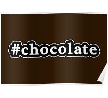 Chocolate - Hashtag - Black & White Poster