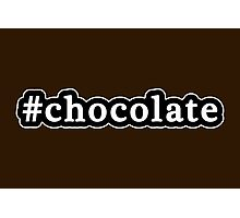 Chocolate - Hashtag - Black & White Photographic Print