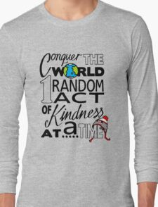 Acts of Kindness (all year round!) Long Sleeve T-Shirt