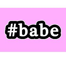 Babe - Hashtag - Black & White Photographic Print