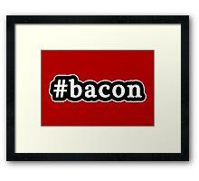 Bacon - Hashtag - Black & White Framed Print