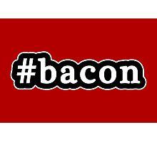 Bacon - Hashtag - Black & White Photographic Print