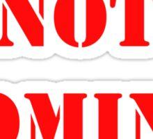 Santas Not Coming - Red Sticker