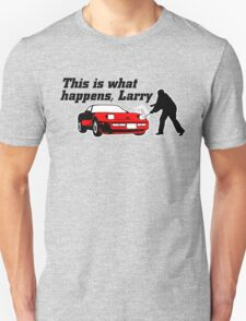 This Is What Happens, Larry T-Shirt
