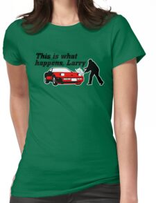 This Is What Happens, Larry Womens Fitted T-Shirt