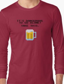 It's Dangerous To Go Alone Without Beer Long Sleeve T-Shirt