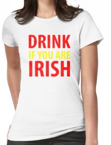 Drink If You Are Irish Womens Fitted T-Shirt