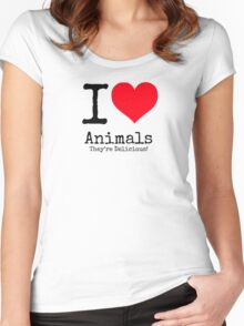 I Love Animals. They're Delicious! Women's Fitted Scoop T-Shirt