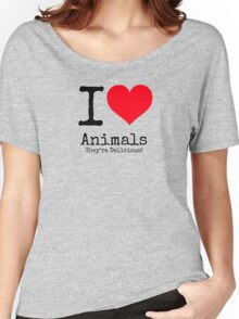 I Love Animals. They're Delicious! Women's Relaxed Fit T-Shirt