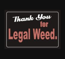 Thank you for legal weed  by kushcoast